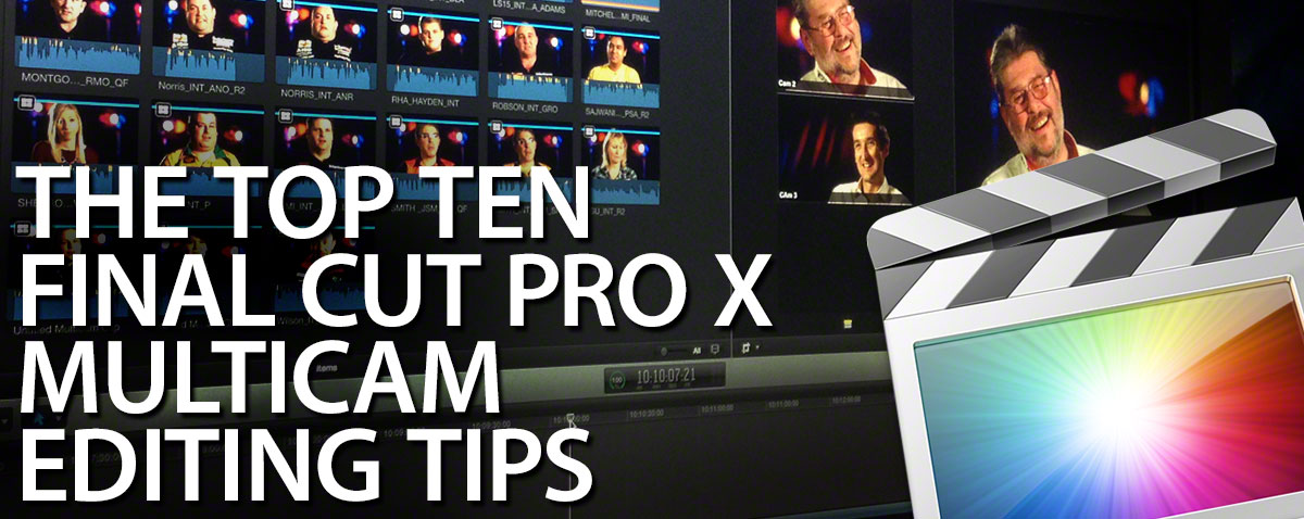 top ten fcpx multicam editing tips