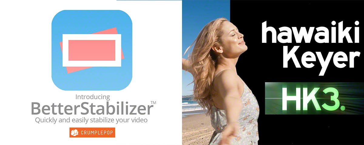 Two New FCPX Plugins: Hawaiki Keyer 3 and BetterStabilizer from CrumplePop