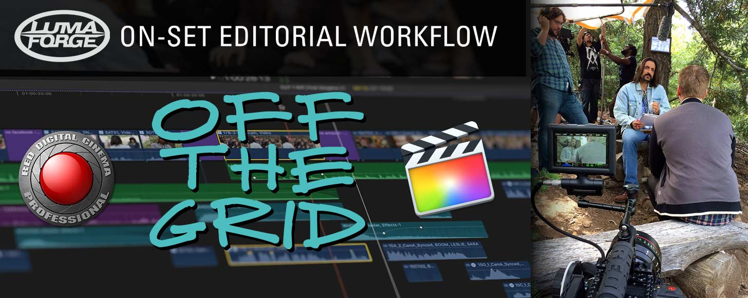 Off The Grid: A Modern FCPX-RED-Resolve Narrative Workflow - Part 1- Introduction and On-Set Editorial