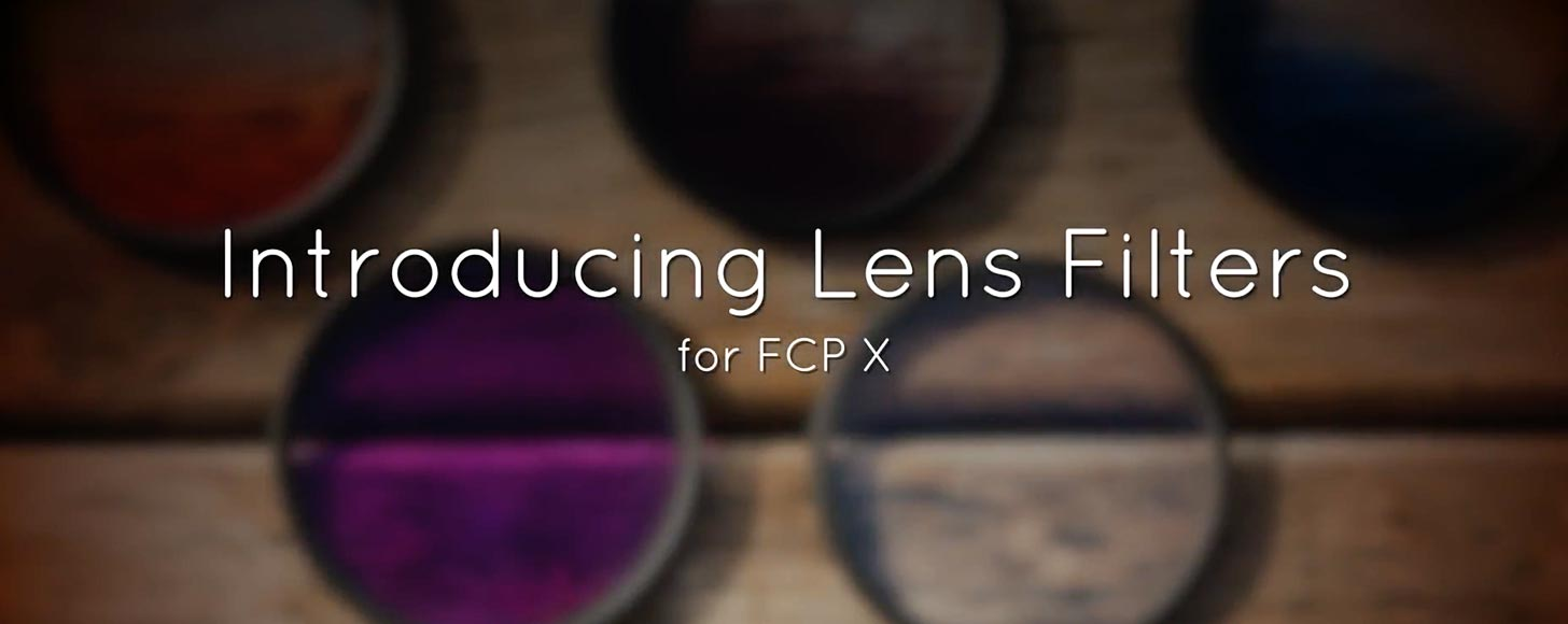 Get Final Cut Pro X Lens Filters Plugins for $24