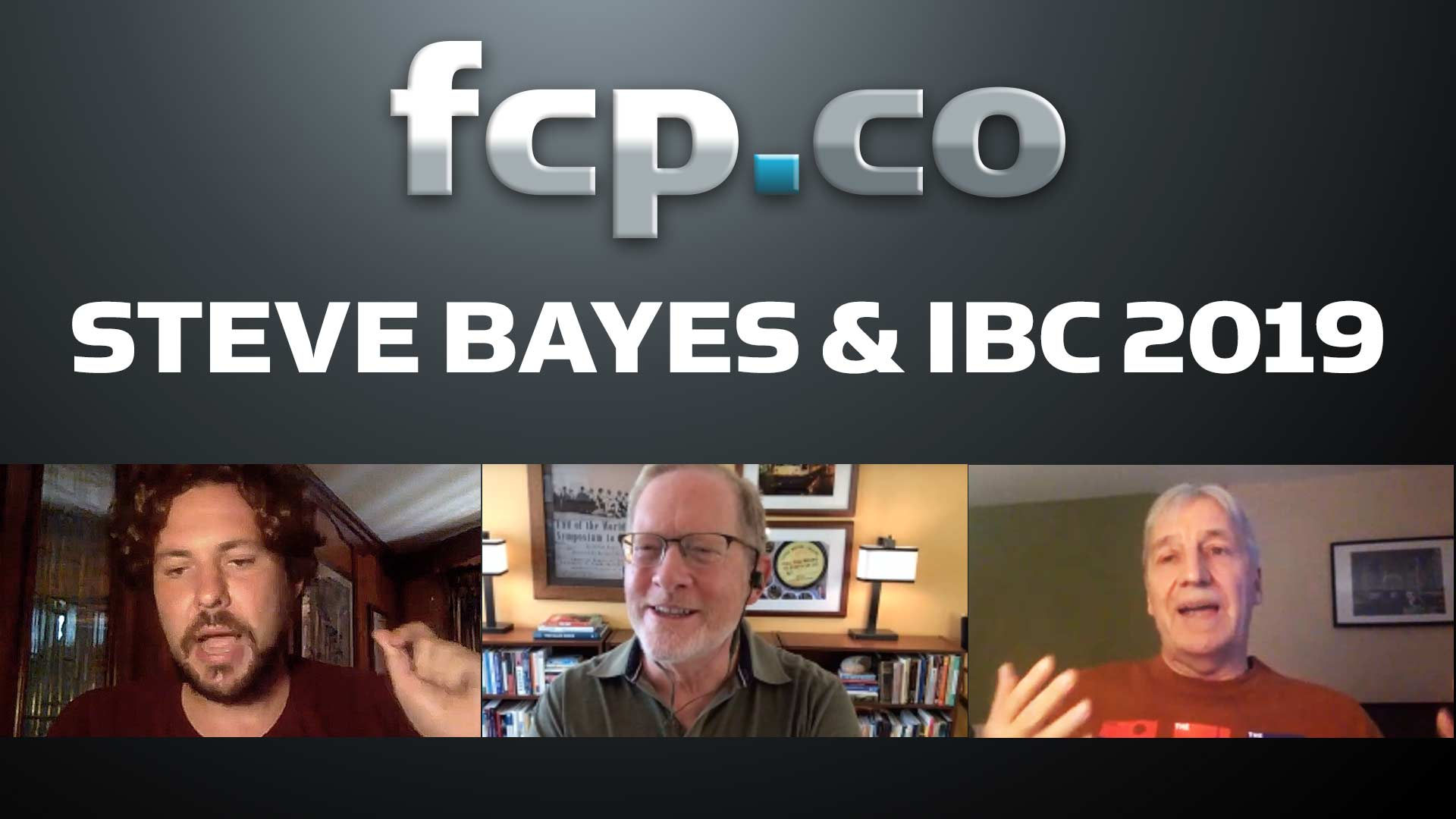 FCP.co Live Show 3 We Welcome Steve Bayes and Preview IBC 2019